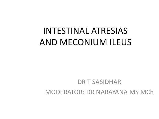 Intestinal atresia and meconium ileus