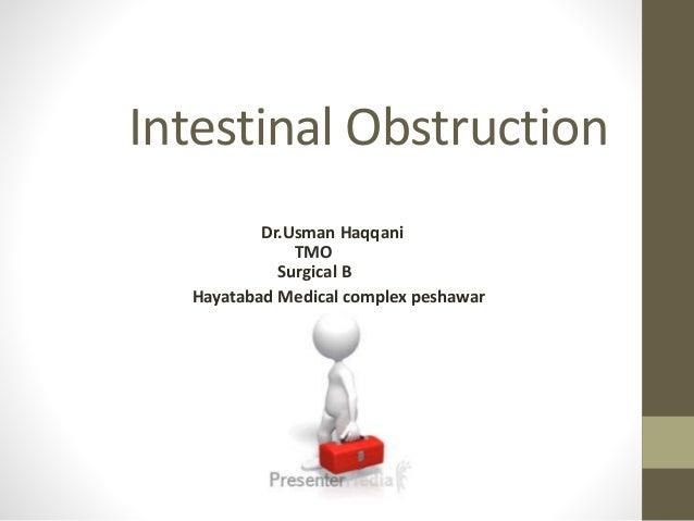 Intestinal Obstruction Dr.Usman Haqqani TMO Surgical B Hayatabad Medical complex peshawar