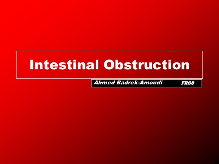 Intestinal Obstruction        Ahmed Badrek-Amoudi   FRCS