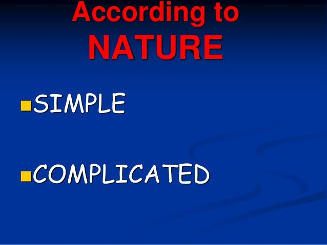 According to NATURE SIMPLE COMPLICATED