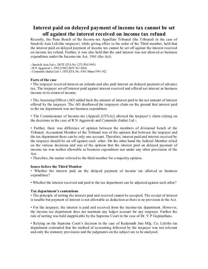 Interest paid on delayed payment of income tax cannot be set      off against the interest received on income tax refundRe...