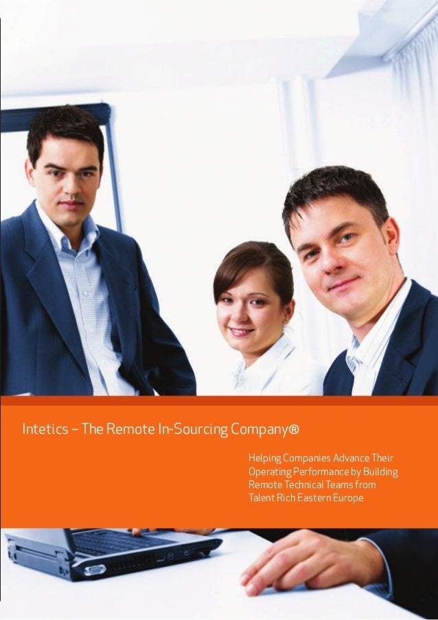 Intetics –The Remote In-Sourcing Company® Helping Companies AdvanceTheir Operating Performance by Building RemoteTechnical...