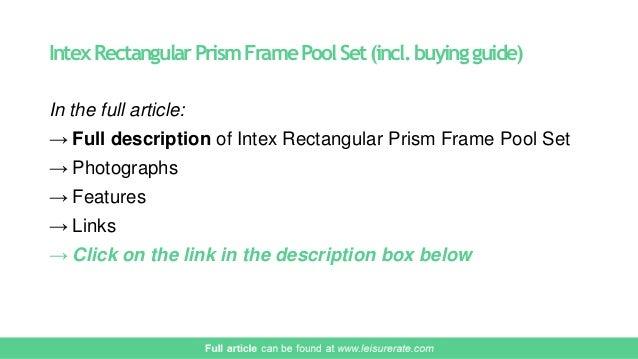 ... 9. IntexRectangularPrismFramePoolSet(incl.buyingguide) In The Full  Article: → Full Description Of Intex Rectangular Prism Frame Pool ...