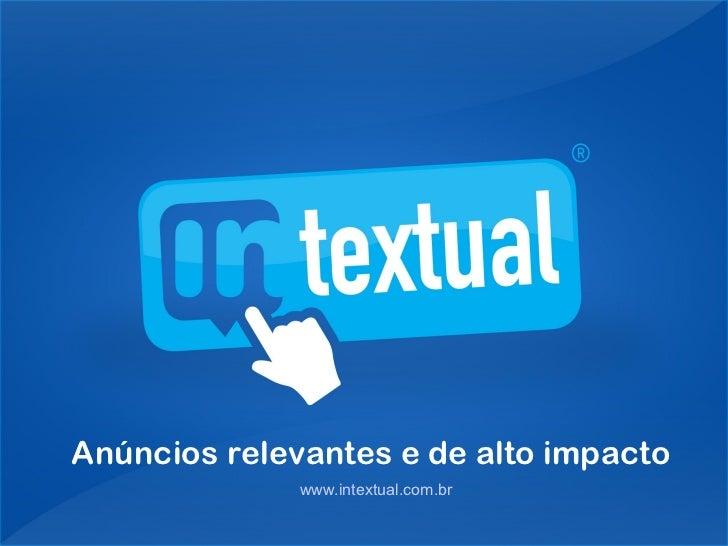 Anúnciosrelevantes e de altoimpacto              www.intextual.com.br
