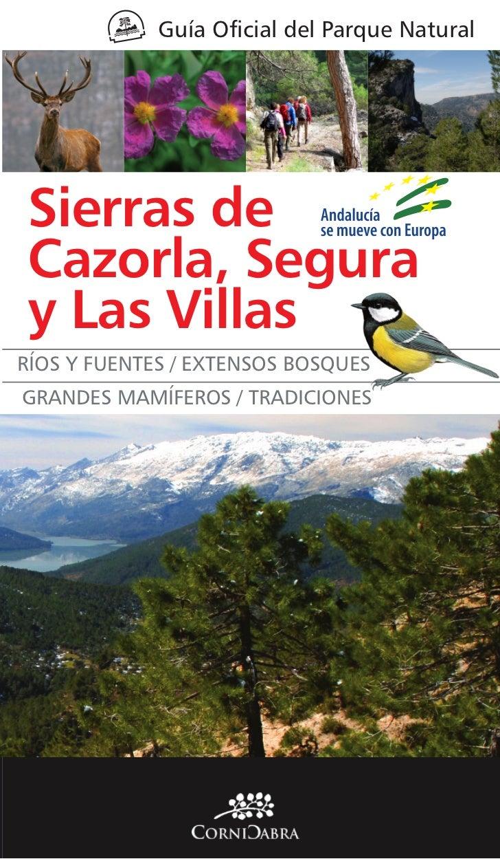 Guía Oficial del Parque NaturalSierras deCazorla, Seguray Las VillasRÍOS Y FUENTES / EXTENSOS BOSQUESGRANDES MAMÍFEROS / T...