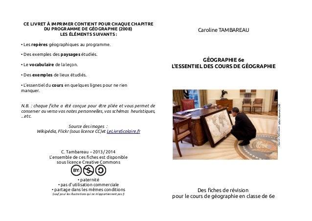CE LIVRET À IMPRIMER CONTIENT POUR CHAQUE CHAPITRE  DU PROGRAMME DE GÉOGRAPHIE (2008)  LES ÉLÉMENTS SUIVANTS :  • Les repè...