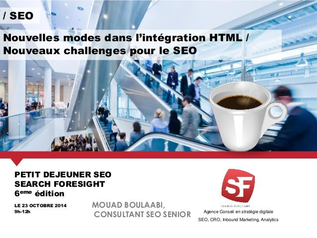 Agence Conseil en stratégie digitale SEO, CRO, Inbound Marketing, Analytics PETIT DEJEUNER SEO SEARCH FORESIGHT 6eme éditi...
