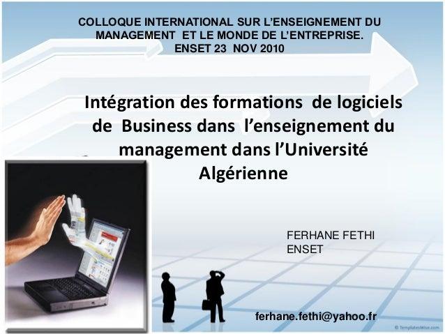 Intégration des formations de logiciels de Business dans l'enseignement du management dans l'Université Algérienne FERHANE...