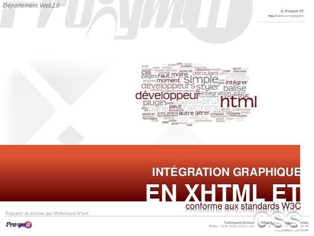 © Proxym-IT  http://twitter.com/proxymit  conforme aux standards W3C  Technopole de Sousse / BP 184 – 4051 Sousse, Tunisia...