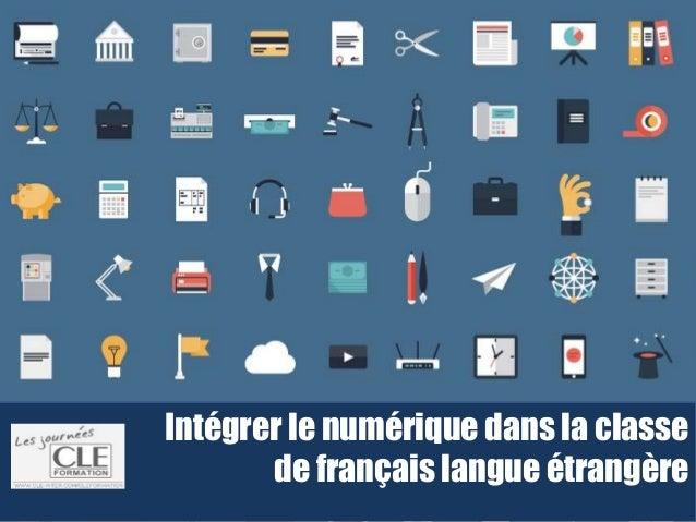Intégrer le numérique dans la classe de français langue étrangère