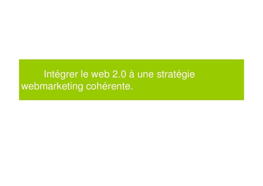 Intégrer le web 2.0 à une stratégie webmarketing cohérente.     Peche64.com d'une logique d'opportunité à une logique de r...
