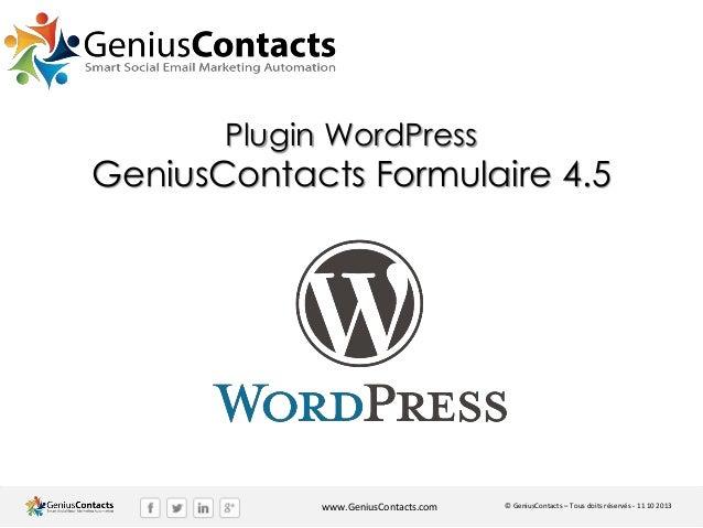 Plugin WordPress  GeniusContacts Formulaire 4.5  www.GeniusContacts.com  © GeniusContacts – Tous doits réservés - 11 10 20...
