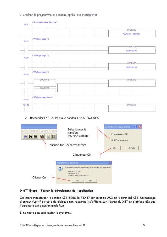 Insérer le programme ci-dessous, après l'avoir compléter            Raccorder l'API au PC via le cordon TSX37 PCU 1030    ...