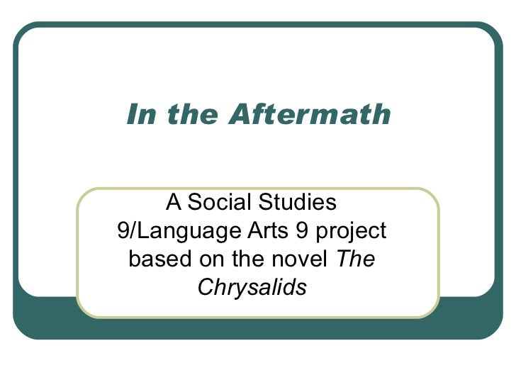 In the Aftermath A Social Studies 9/Language Arts 9 project based on the novel  The Chrysalids