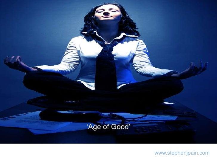 'Age of Good'<br />www.stephenjpain.com<br />