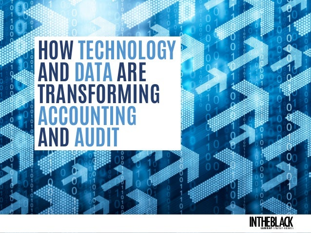 HOW TECHNOLOGY AND DATA ARE TRANSFORMING ACCOUNTING AND AUDIT INTHEBLACKLEADERSHIP . . INTHEBLACKLEADERSHIP . STRATEGY . B...