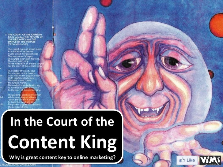 In the Court of theContent KingWhy is great content key to online marketing?