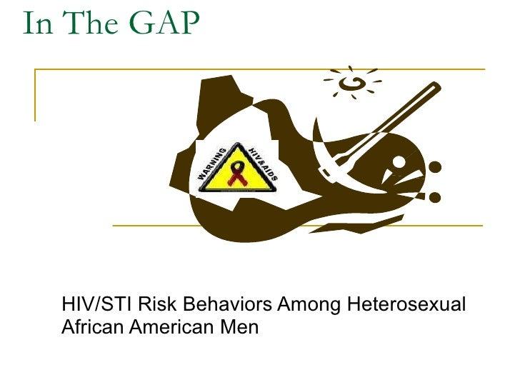 In The GAP HIV/STI Risk Behaviors Among Heterosexual African American Men