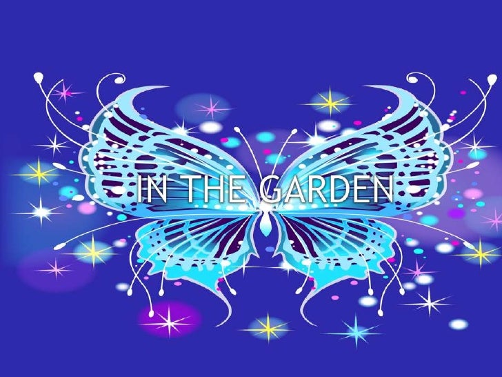Your Text Here<br />IN THE GARDEN<br />