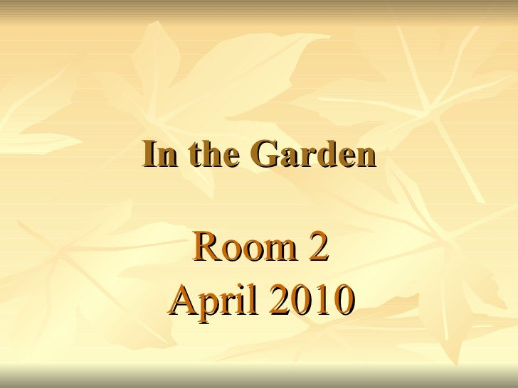 In the Garden Room 2 April 2010