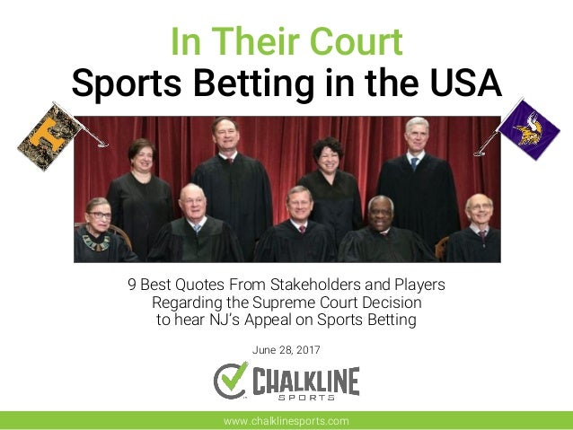 9 Best Quotes From Stakeholders and Players Regarding the Supreme Court Decision to hear NJ's Appeal on Sports Betting Jun...