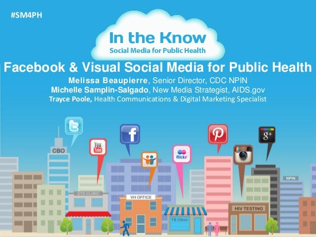 1Facebook & Visual Social Media for Public Health#SM4PHMelissa Beaupierre, Senior Director, CDC NPINMichelle Samplin-Salga...