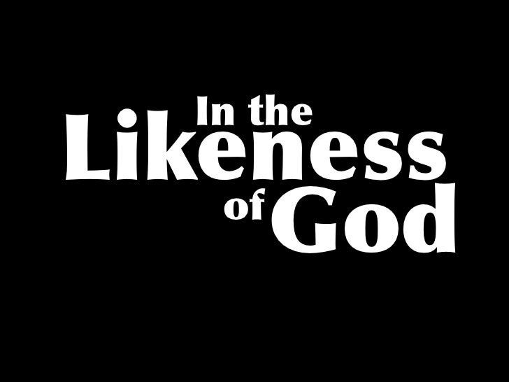 In the Likeness        God     of