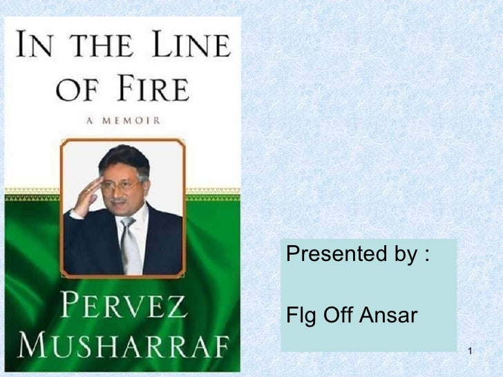 Pervez Musharraf Book In The Line Of Fire