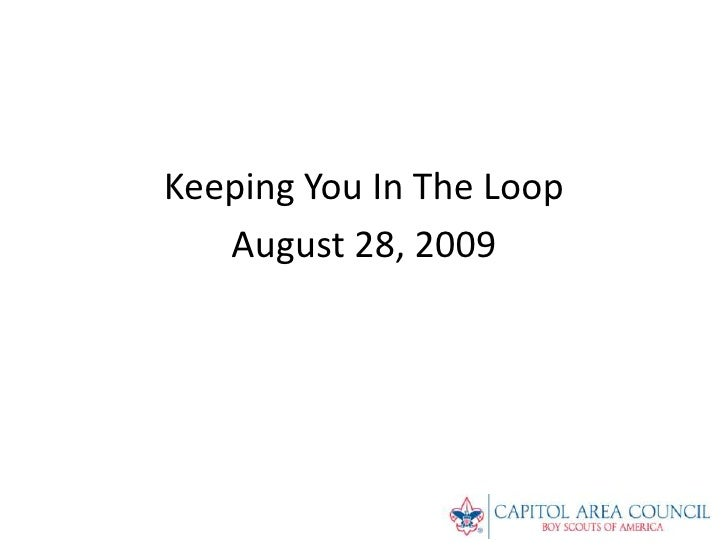 Keeping You In The Loop<br />August 28, 2009<br />