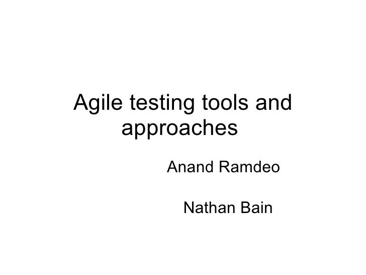 Agile testing tools and approaches  Anand Ramdeo  Nathan Bain
