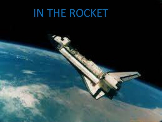 IN THE ROCKET