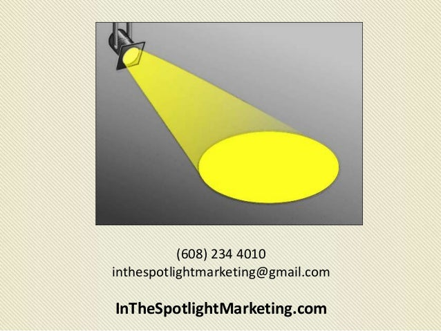 (608) 234 4010 inthespotlightmarketing@gmail.com InTheSpotlightMarketing.com