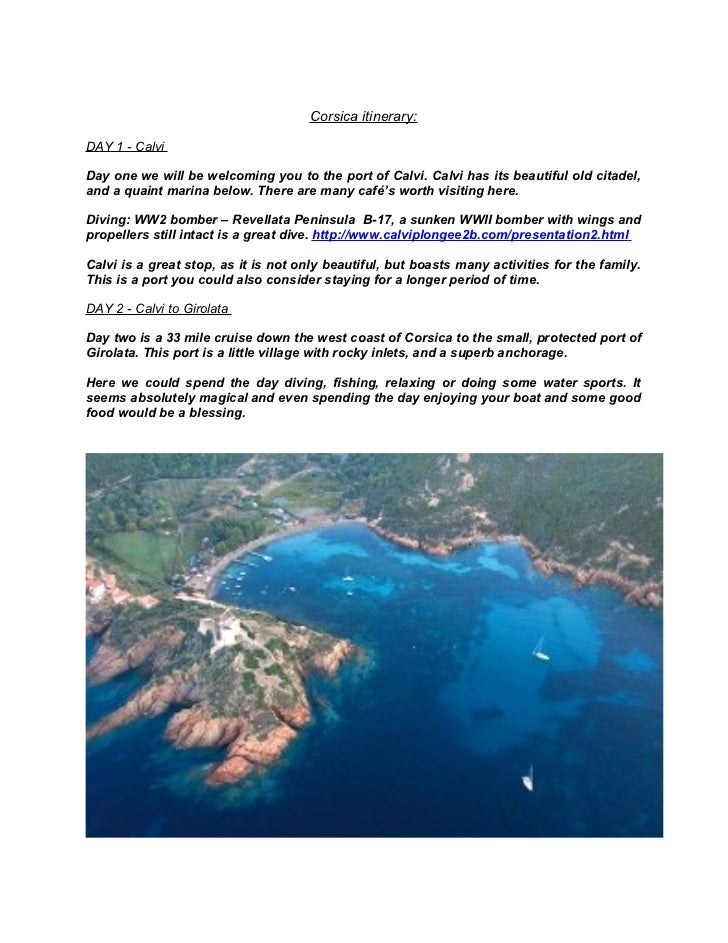Corsica itinerary:DAY 1 - CalviDay one we will be welcoming you to the port of Calvi. Calvi has its beautiful old citadel,...