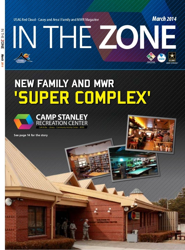 March 2014  IN THE ZONE USAG Red Cloud - Casey and Area I Family and MWR Magazine  March 2014  NEW Family AND MWR  'SUPER ...