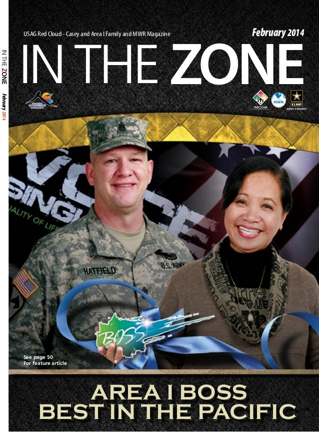 February 2014  IN THE ZONE USAG Red Cloud - Casey and Area I Family and MWR Magazine  February 2014  See page 50 For featu...