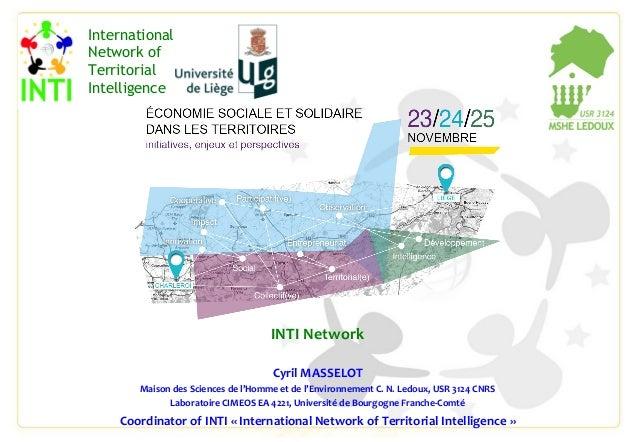 INTI Network Cyril MASSELOT Maison des Sciences de l'Homme et de l'Environnement C. N. Ledoux, USR 3124 CNRS Laboratoire C...