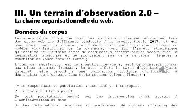 III. Un terrain d'observation 2.0 – La chaîne organisationnelle du web. Comparaison des « mentions légales » N. Sarkozy et...