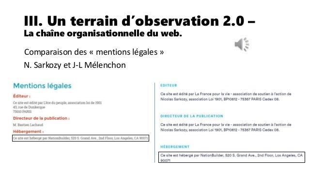 III. Un terrain d'observation 2.0 – La chaîne organisationnelle du web. Les deux candidats, que tout opposent sur le plan ...