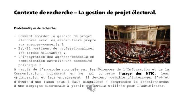 Contexte de recherche – La gestion de projet électoral. Le contexte de recherche se situe dans l'environnement propre aux ...