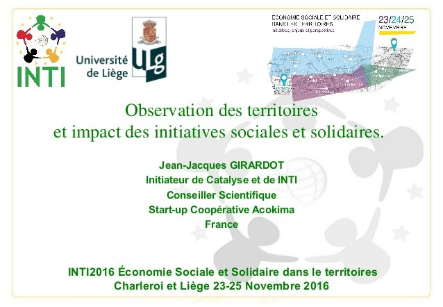 Observation des territoires et impact des initiatives sociales et solidaires. Jean-Jacques GIRARDOT Initiateur de Catalyse...