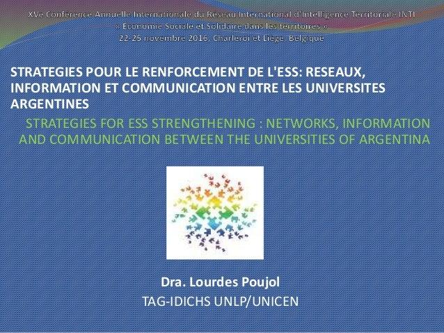 STRATEGIES POUR LE RENFORCEMENT DE L'ESS: RESEAUX, INFORMATION ET COMMUNICATION ENTRE LES UNIVERSITES ARGENTINES STRATEGIE...