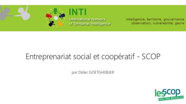 Entreprenariat social et coopératif - SCOP par Didier GOETGHEBUER