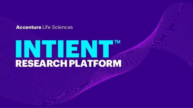 Accenture Life Sciences INTIENTRESEARCHPLATFORM TM
