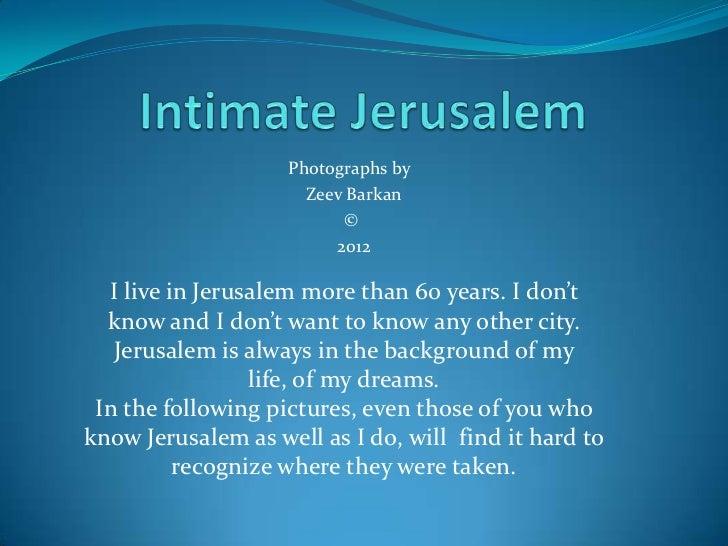 Photographs by                      Zeev Barkan                          ©                         2012  I live in Jerusal...