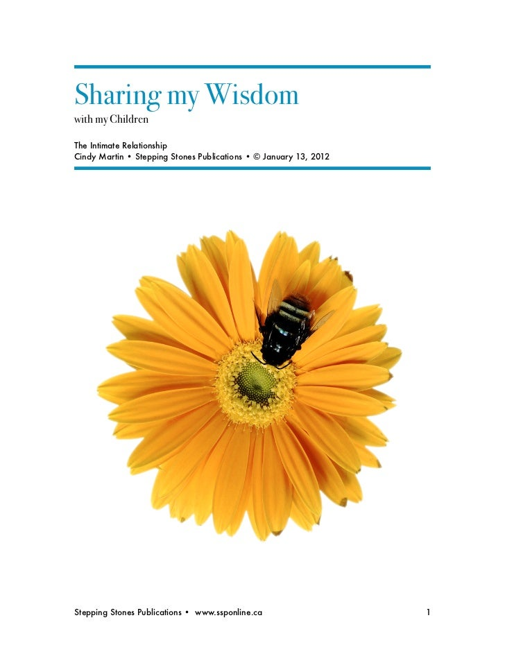 Sharing my Wisdomwith my ChildrenThe Intimate RelationshipCindy Martin • Stepping Stones Publications • © January 13, 2012...
