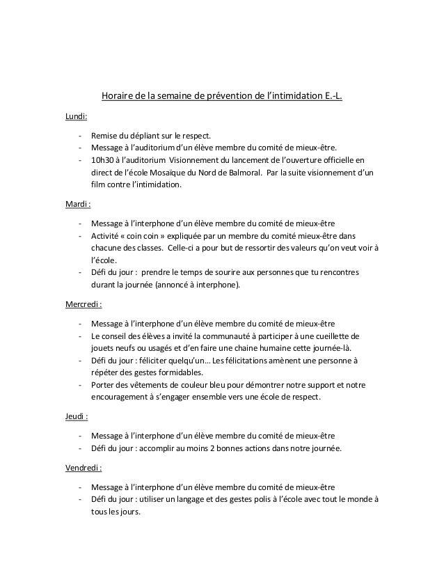 Horaire de la semaine de prévention de l'intimidation E.-L. Lundi: -  Remise du dépliant sur le respect. Message à l'audit...