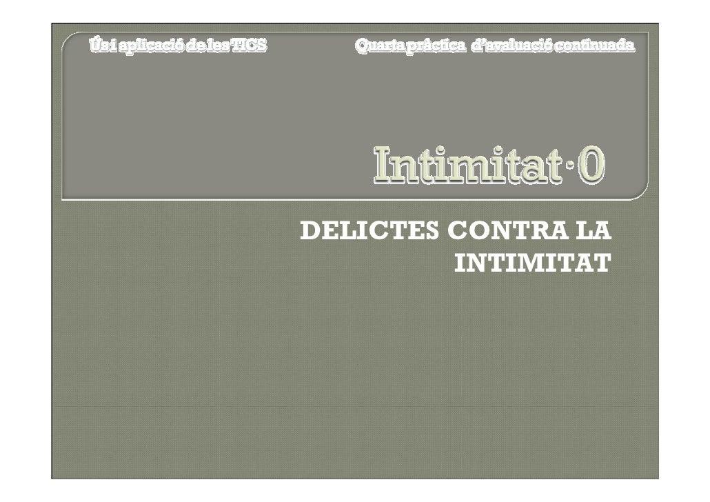 DELICTES CONTRA LA          INTIMITAT