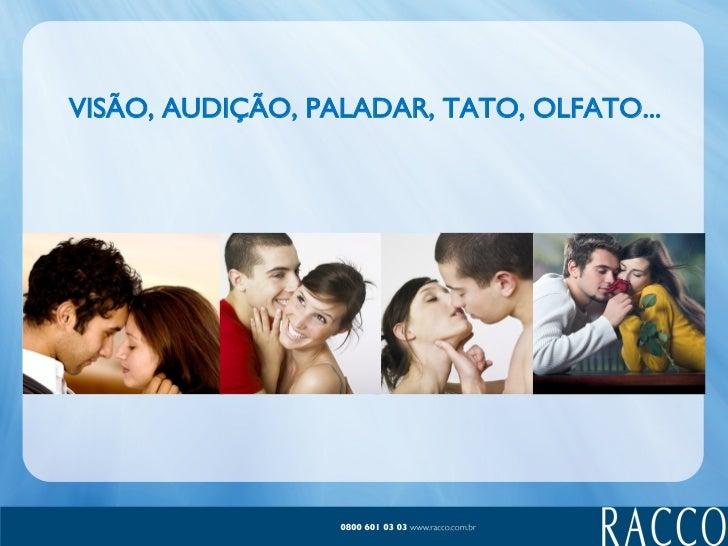 VISÃO, AUDIÇÃO, PALADAR, TATO, OLFATO...