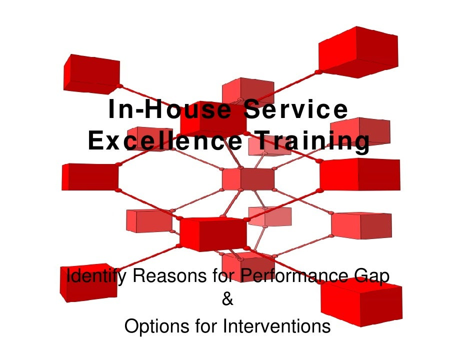 In-House Service   Excellence Training     Identify Reasons for Performance Gap                     &         Options for ...