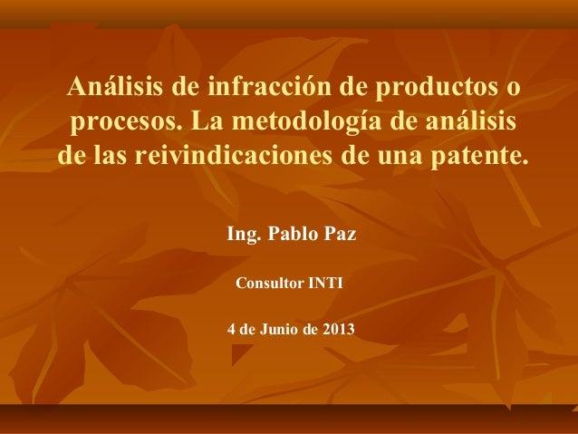 Análisis de infracción de productos o procesos. La metodología de análisis de las reivindicaciones de una patente. Ing. Pa...
